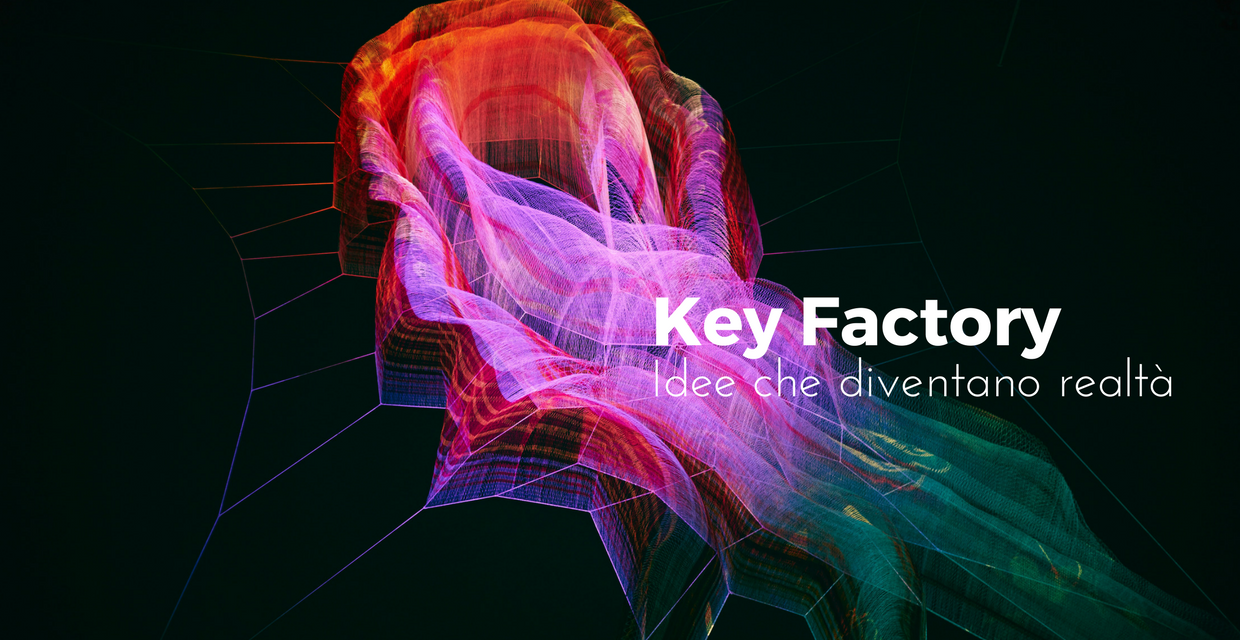 Nasce Key Factory: idee innovative diventano realtà