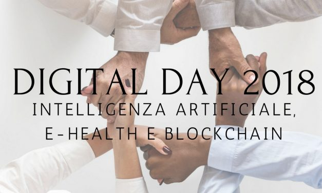 Digital Day 2018 | Massima attenzione per Intelligenza Artificiale, e-Health e blockchain