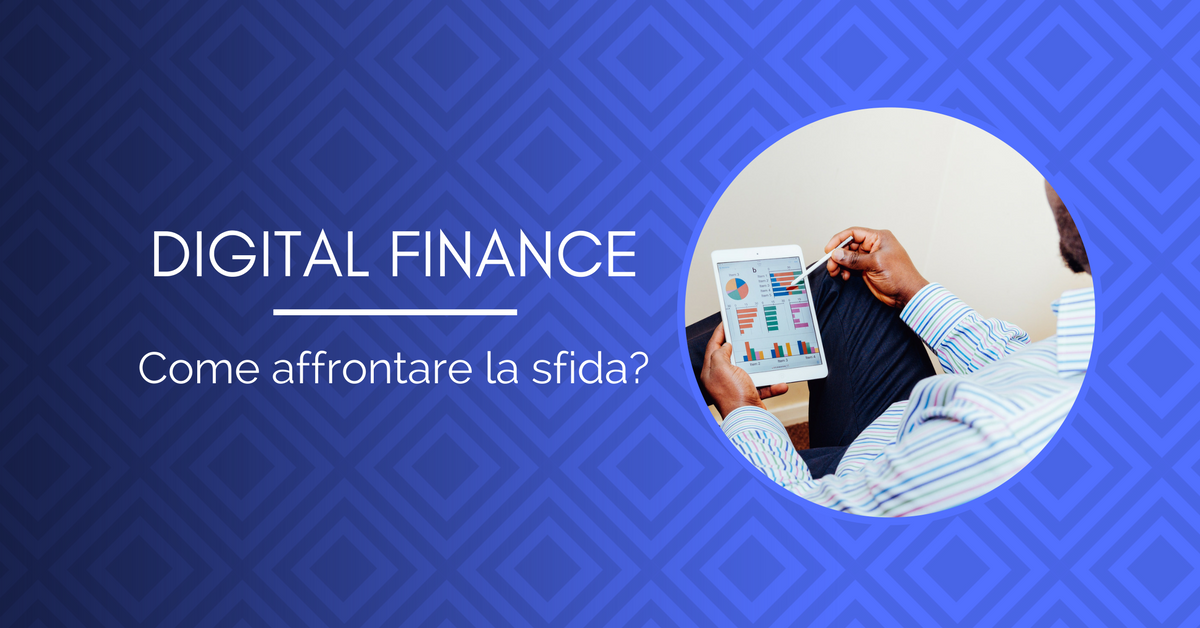 Digital Finance: come affrontare la sfida?