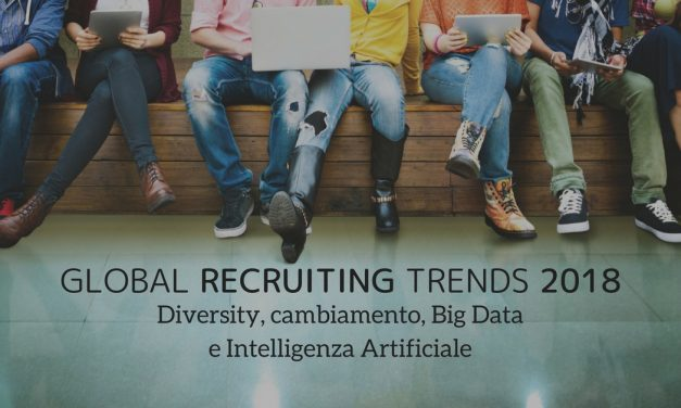 GLOBAL RECRUITING TRENDS 2018: Diversity, cambiamento, Big Data e Intelligenza Artificiale