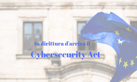 In arrivo il Cybersecurity Act dell'Ue